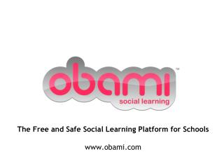 The Free and Safe Social Learning Platform for Schools obami