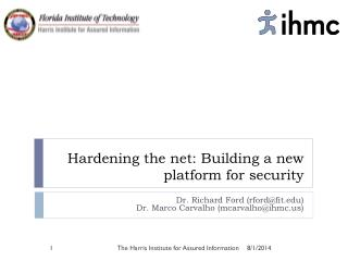 Hardening the net: Building a new platform for security