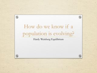 How do we know if a population is evolving?