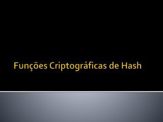 Fun��es Criptogr�ficas de  Hash