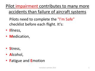P ilot  impairment  contributes to many more accidents than failure of aircraft systems