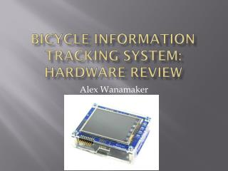 Bicycle Information Tracking System: Hardware review