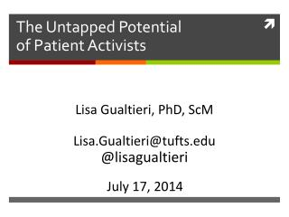 The Untapped Potential  of Patient Activists