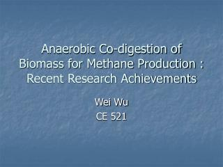 Anaerobic Co-digestion of Biomass for Methane Production : Recent Research Achievements