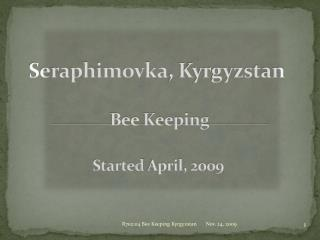 Seraphimovka , Kyrgyzstan Bee Keeping  Started April, 2009