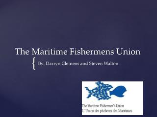The Maritime  Fishermens  Union