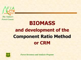 BIOMASS  and development of the  Component Ratio Method or CRM