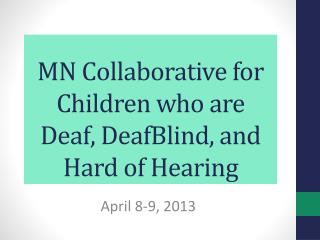 MN Collaborative for Children who are Deaf,  DeafBlind , and Hard of Hearing