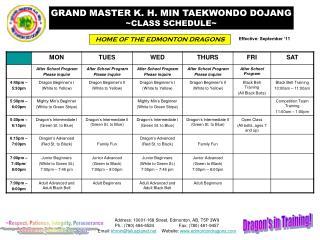 GRAND MASTER K. H. MIN TAEKWONDO DOJANG CLASS SCHEDULE