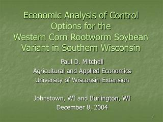 Paul D. Mitchell Agricultural and Applied Economics University of Wisconsin-Extension