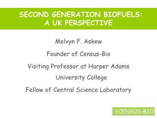 SECOND GENERATION BIOFUELS:  A UK PERSPECTIVE