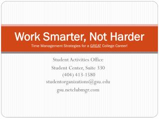 Work Smarter, Not Harder Time Management Strategies for a  GREAT  College Career!