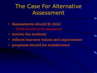 The Case For Alternative Assessment