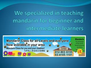 We specialized in teaching mandarin for beginner and intermediate learners