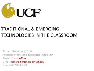 TRADITIONAL & EMERGING TECHNOLOGIES IN THE CLASSROOM