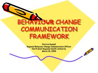 BEHAVIOUR CHANGE COMMUNICATION FRAMEWORK