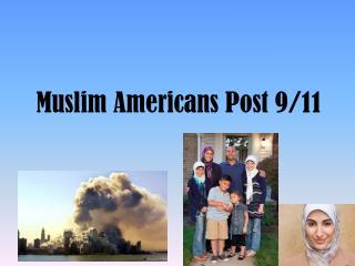 Muslim Americans Post 9/11