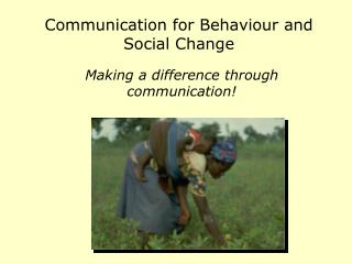 Communication for Behaviour and Social Change