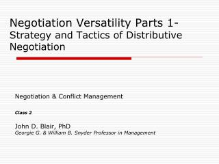 Negotiation Versatility  Parts 1- Strategy and Tactics of Distributive Negotiation