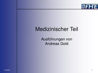 Medizinischer Teil Ausführungen von  Andreas Gold