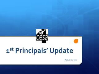 1 st  Principals' Update
