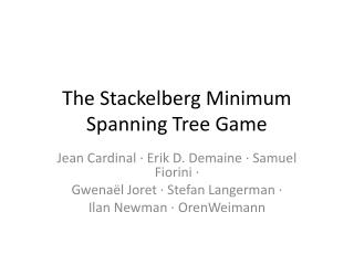 The Stackelberg Minimum Spanning Tree Game