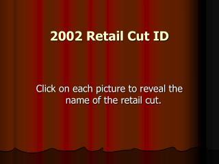 2002 Retail Cut ID