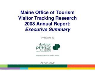 Maine Office of Tourism Visitor Tracking Research 2008 Annual Report: Executive Summary
