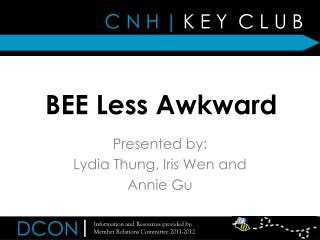 BEE Less Awkward