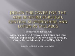 Design the cover for the new  Bedford BOROUGH, Central  bedfordshire  and Luton  RE syllabus