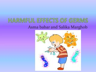 HARMFUL EFFECTS OF GERMS
