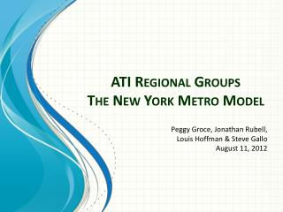 ATI Regional Groups  The New  Y ork Metro Model
