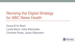 Revising the Digital Strategy  for ABC News Health