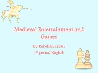 Medieval  Entertainment and Games