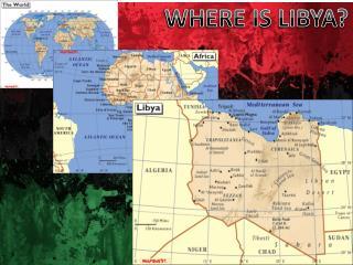 WHERE IS LIBYA?