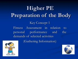 Higher PE  Preparation of the Body