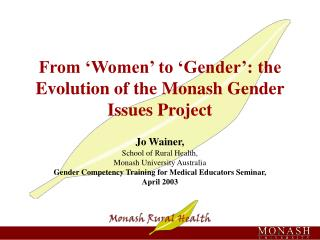 From 'Women' to 'Gender': the Evolution of the Monash Gender Issues Project