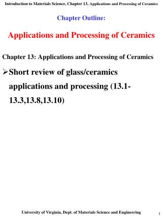 Chapter Outline:   Applications and Processing of Ceramics