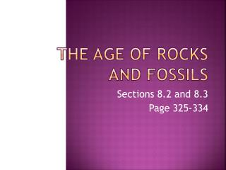 The Age of Rocks and Fossils