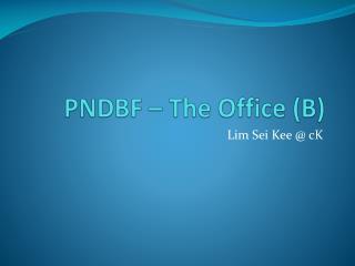 PNDBF – The Office (B)