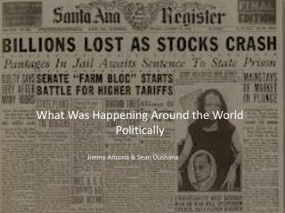 What Was Happening Around the World Politically