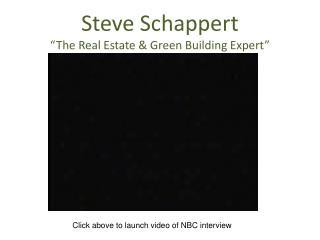 """Steve Schappert """"The Real Estate & Green Building Expert"""""""