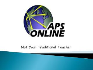 Not Your Traditional Teacher