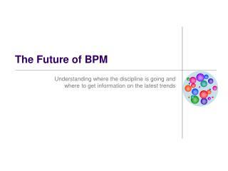 The Future of BPM
