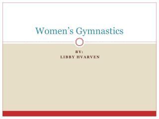 Women�s Gymnastics