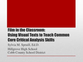 Film in the Classroom:  Using Visual Texts to Teach Common Core Critical Analysis Skills