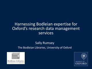 Harnessing Bodleian expertise for Oxford's research data management services
