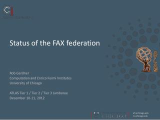 Status of the FAX federation