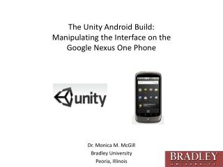 The Unity Android Build:  Manipulating the Interface on  the  Google Nexus  One Phone
