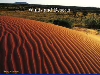 Winds and Deserts